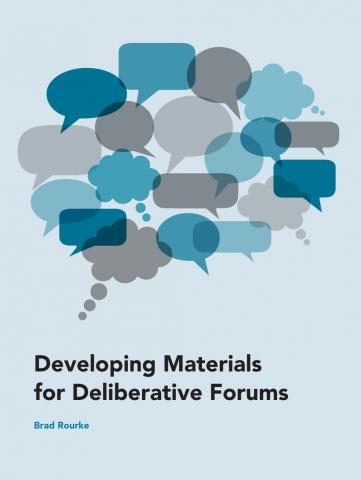 Developing Materials for Deliberative Forums | Kettering Foundation